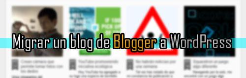 migrar-contenido-de-un-blog-blogger-a-wordpress