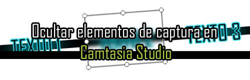 ocultar-elementos-de-captura-en-camtasia-studio