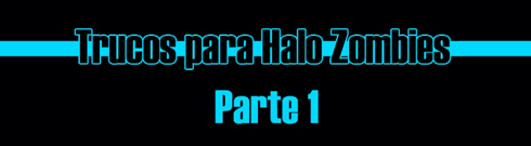 Trucos-para-halo-zombies-parte-1