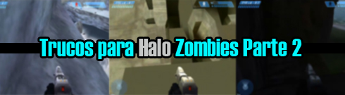 trucos-para-halo-zombies-parte-2